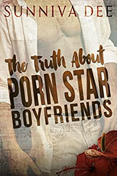 The Truth about Porn Star Boyfriends by [Dee, Sunniva]
