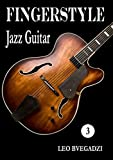 FINGERSTYLE: Jazz Guitar 3 (English Edition)