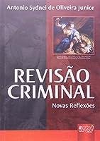 Revisão Criminal. Novas Reflexões