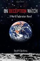 On Deception Watch: A World Federation Novel