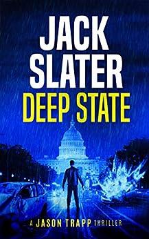 Deep State (Jason Trapp Book 1) by [Slater, Jack]