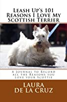 Leash Up's 101 Reasons I Love My Scottish Terrier Journal