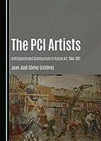 The PCI Artists: Antifascism and Communism in Italian Art, 1944-1951