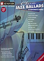 Jazz Play Along: Volume 47 - Classic Jazz Ballads (Book & CD)
