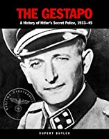 The Gestapo: A History of Hitler's Secret Police, 1933-45 (Military Classics)