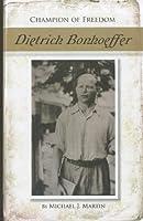 Dietrich Bonhoeffer (Champion of Freedom)