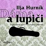フルニーク : 歌劇 「マダムと泥棒」 全4幕 (Ilia Hurnik : Dama a lupici (A Lady and Robbers)) (2CD) [輸入盤]
