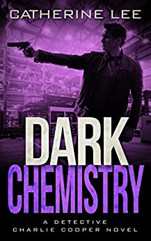 Dark Chemistry (A Cooper & Quinn Mystery Book 4) by [Lee, Catherine]