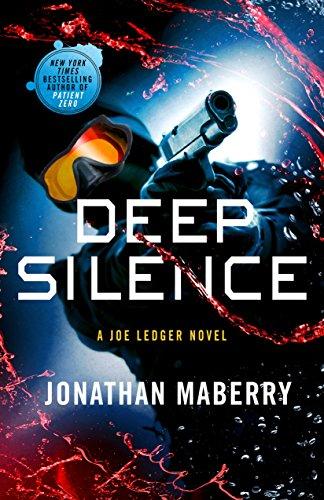 Deep Silence: A Joe Ledger Novel