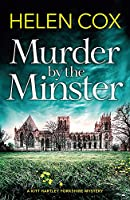 Murder by the Minster: the most exciting new cosy mystery summer read for 2019 (The Kitt Hartley Yorkshire Mysteries)