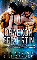 Draekon Gefaehrtin: Verbannt auf den Gefaengnisplaneten: Eine Sci-Fi Dreierbeziehung Romanze (Drachen im Exil)