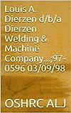 Louis A. Dierzen d/b/a Dierzen Welding & Machine Company...;97-0596      03/09/98 (English Edition)