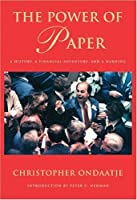 The Power of Paper: A History, a Financial Adventure and a Warning