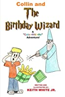 """Collin and the Birthday Wizard: A """"Color-with-me"""" Adventure"""