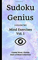 Sudoku Genius Mind Exercises Volume 1: Crystal River, Florida State of Mind Collection