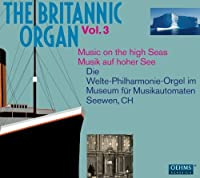 Britannic Organ 3 by VARIOUS ARTISTS (2012-03-27)