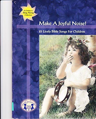Make a Joyful Noise: Music Songbook Twin Sisters