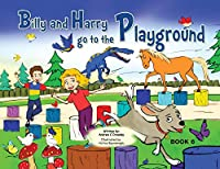 Billy and Harry Go to the Playground