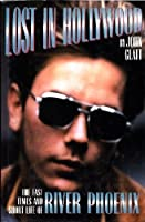 Lost in Hollywood: The Fast Times and Short Life of River Phoenix
