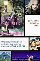 Evolución de las películas musicales de Hollywood: Una recopilación de las películas que más han marcado el cine musical (Evolución de...)