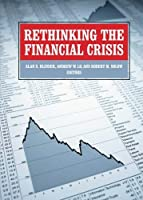 Rethinking the Financial Crisis by Unknown(2013-01-03)
