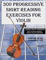 300 Progressive Sight Reading Exercises for Violin: Exercises 1-150 (300 Progressive Sight Reading Exercises for Violin Large)