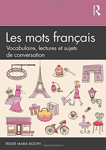 Download Les mots français: Vocabulaire, lectures et sujets de conversation 081535780X