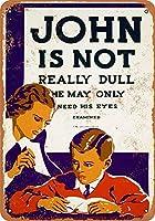 John is Not Really Dull 金属板ブリキ看板警告サイン注意サイン表示パネル情報サイン金属安全サイン