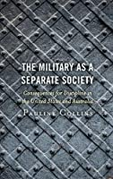 The Military As a Separate Society: Consequences for Discipline in the United States and Australia