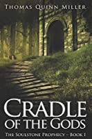 Cradle of the Gods: Large Print Edition (The Soulstone Prophecy)