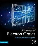 Principles of Electron Optics, Second Edition: Basic Geometrical Optics