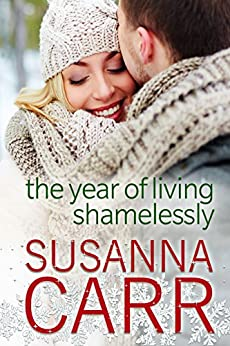 The Year of Living Shamelessly by [Carr, Susanna]