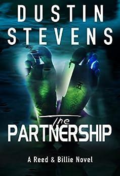 The Partnership: A Suspense Thriller (A Reed & Billie Novel Book 4) by [Stevens, Dustin]