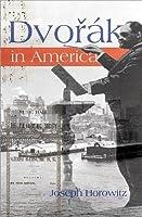 Dvorak in America: In Search of the New World