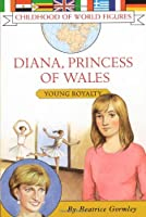 Diana, Princess of Wales: Young Royalty (Childhood of World Figures)