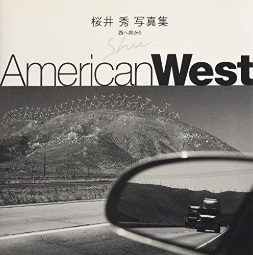 AmericanWest 西へ向かう―桜井秀写真集