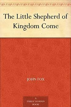 The Little Shepherd of Kingdom Come by [Fox, John]