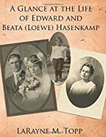 A Glance at the Life of Edward and Beata (Loewe) Hasenkamp