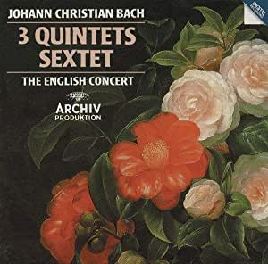 Johann Christian Bach: 3 Quintets / Sextet - The English Concert