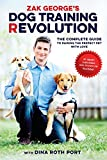 Zak George's Dog Training Revolution: The Complete Guide to Raising the Perfect Pet with Love 画像