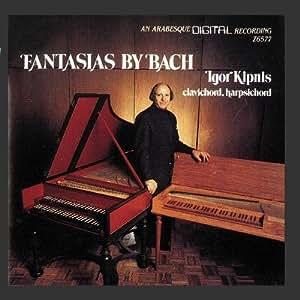 The Complete Fantasias of Johann Sebastian Bach