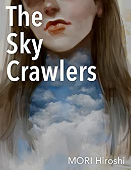 [Hiroshi, MORI]のThe Sky Crawlers