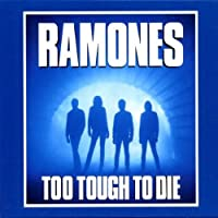 Too Tough to Die by Ramones (2002-08-20)