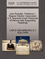 Joan Rudolph, Petitioner V. Wagner Electric Corporation U.S. Supreme Court Transcript of Record with Supporting Pleadings