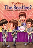 Who Were the Beatles? (Who Was...?)