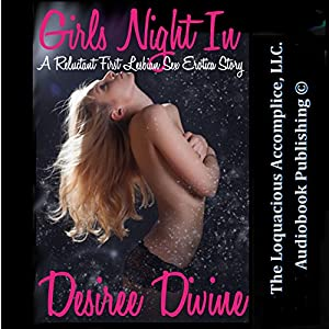 Girls Night In A Reluctant First Lesbian Sex Erotica Story Audio