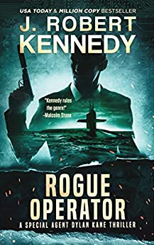 Rogue Operator (Dylan Kane #1) (Special Agent Dylan Kane Thrillers) by [Kennedy, J. Robert]