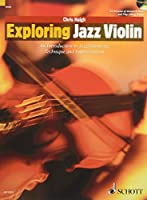 Exploring Jazz Violin: An Introduction to Jazz Harmony, Technique and Improvisation (Schott Pop Styles)