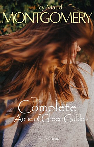 The Complete Anne of Green Gables (English Edition)