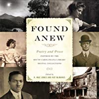 Found Anew: Poetry and Prose Inspired by the South Caroliniana Library Digital Collections (Palmetto Poetry Series)
